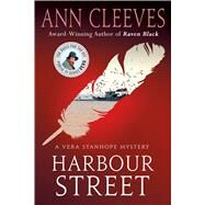 Harbour Street A Vera Stanhope Mystery by Cleeves, Ann, 9781250104977