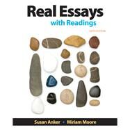 Real Essays with Readings Writing for Success in College, Work, and Everyday by Anker, Susan; Moore, Miriam, 9781319054977