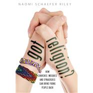Got Religion?: How Churches, Mosques, and Synagogues Can Bring Young People Back by Riley, Naomi Schaefer, 9781599474977