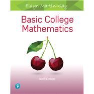 Basic College Mathematics, Books a la Carte Edition, Plus MyLab Math with Pearson eText -- Access Card Package by Martin-Gay, Elayn, 9780134844978