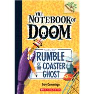 Rumble of the Coaster Ghost: A Branches Book (The Notebook of Doom #9) by Cummings, Troy, 9780545864978