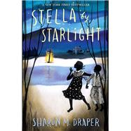 Stella by Starlight by Draper, Sharon M., 9781442494978