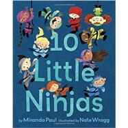 10 Little Ninjas by Paul, Miranda; Wragg, Nate, 9780553534979