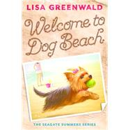 Welcome to Dog Beach by Greenwald, Lisa, 9781419714979