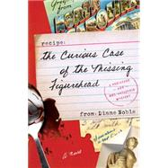 The Curious Case of the Missing Figurehead A Novel by Noble, Diane, 9781434704979
