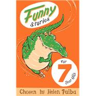Funny Stories for 7 Year Olds by Paiba, Helen, 9781509804979