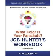 What Color Is Your Parachute? Job-Hunter's Workbook, Fourth Edition by BOLLES, RICHARD N., 9781607744979