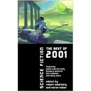 Science Fiction : The Best Of 2001 by Robert Silverberg; Karen Haber, 9780743434980