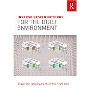 Inverse Design Methods for the Built Environment by Chen; Qingyan, 9781138204980