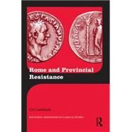 Rome and Provincial Resistance by Gambash; Gil, 9781138824980