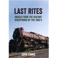 Last Rites by Evans, John, 9781445654980