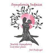 Symphonia Judaica by Rudinger, Joel; Rudinger, Joel (CON), 9781933964980