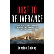 Dust to Deliverance: Untold Stories from the Maritime Evacuation on September 11th by DuLong, Jessica, 9780071804981
