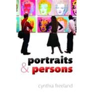 Portraits and Persons by Freeland, Cynthia, 9780199234981