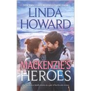 Mackenzie's Heroes Mackenzie's Pleasure\Mackenzie's Magic by Howard, Linda, 9780373784981
