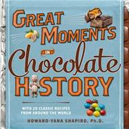 Great Moments in Chocolate History by Shapiro, Howard-yana, 9781426214981