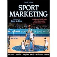 Sport Marketing With Web Study Guide (NWL) by Mullin, Bernard; Hardy, Stephen; Sutton, William, 9781450424981