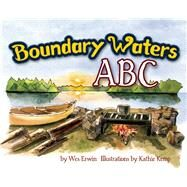 Boundary Waters ABC by Erwin,  Wesley J., 9781591934981