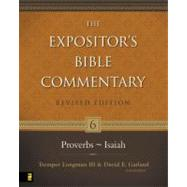 Proverbs–Isaiah by Tremper Longman III and David E. Garland, General Editors, 9780310234982