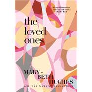 The Loved Ones by Hughes, Mary-Beth, 9780802124982