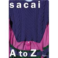 Sacai by Abe, Chitose; Mower, Sarah; Astley, Amy; Bidault-Waddington, Camille; Banks, Tim, 9780847844982