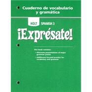 Expresate : Cuaderno de Vocabulario y Gramatica by Unknown, 9780030744983
