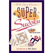 Will Shortz Presents Super Sudoku 100 New Brain-Twisting Puzzles by Shortz, Will; Shortz, Will, 9781250044983
