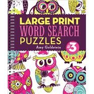 Large Print Word Search Puzzles 3 by Goldstein, Amy, 9781454914983