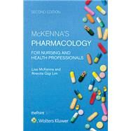 McKenna's Pharmacology for Nursing and Health Professionals Australia and New Zealand Edition by McKenna, Lisa; Lim, Anecita Gigi, 9781920994983