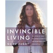 Invincible Living by Jagat, Guru, 9780062414984