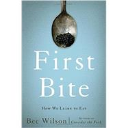 First Bite by Wilson, Bee; Lee, Annabel, 9780465064984