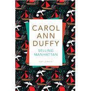 Selling Manhattan by Duffy, Carol Ann, 9781509824984