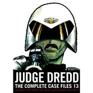 Judge Dredd 13 by Wagner, John; Yeowell, Steve; Simpson, Will; Ezquerra, Carlos; Weston, Chris, 9781781084984