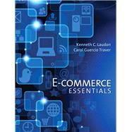 E-Commerce Essentials by Laudon, Kenneth C.; Traver, Carol, 9780133544985