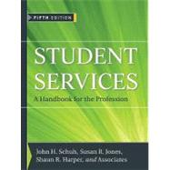 Student Services : A Handbook for the Profession by Schuh, John H.; Jones, Susan R.; Harper, Shaun R., 9780470454985