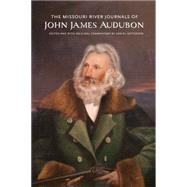 The Missouri River Journals of John James Audubon by Audubon, John James; Patterson, Jerry Daniel, 9780803244986