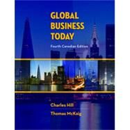 Global Business Today, 4th Edition by Hill, Charles W. L.;   McKaig, Thomas, 9781259024986