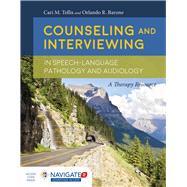 Counseling and Interviewing in Speech Language Pathology and Audiology by Tellis, Cari M.; Barone, Lonnie, 9781284074987