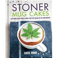 Stoner Mug Cakes by Noon, Dane, 9781846014987