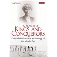 In Search of Kings and Conquerors by Cooper, Lisa, 9781848854987