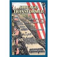 Chicago Transformed by Gustaitis, Joseph, 9780809334988