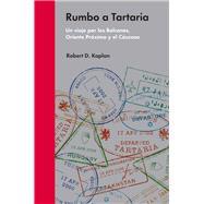 Rumbo a Tartaria/ Flights to Tartaria by Kaplan, Robert, 9788494174988