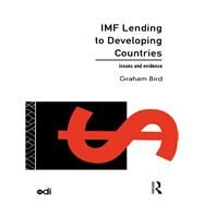IMF Lending to Developing Countries: Issues and Evidence by Bird,Graham, 9781138834989