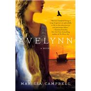 Avelynn A Novel by Campbell, Marissa, 9781250084989