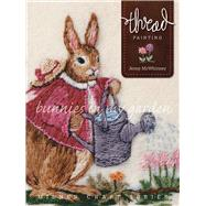 Thread Painting Bunnies in My Garden by McWhinney, Jenny, 9781863514989