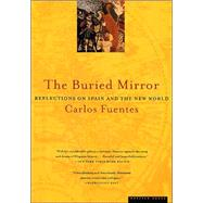 The Buried Mirror by Fuentes, Carlos, 9780395924990