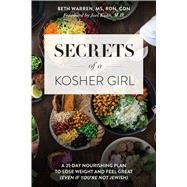 Secrets of a Kosher Girl by Warren, Beth; Kahn, Joel, Dr., M.D., 9781682614990
