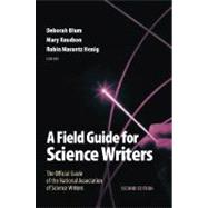 A Field Guide for Science Writers The Official Guide of the National Association of Science Writers by Blum, Deborah; Knudson, Mary; Henig, Robin Marantz, 9780195174991