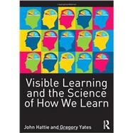 Visible Learning and the Science of How We Learn by Hattie; John, 9780415704991