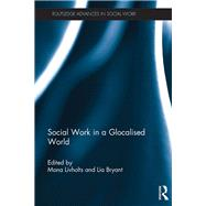 Social Work in a Glocalised World by Livholts; Mona, 9781138644991
